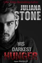 His Darkest Hunger ebook by Juliana Stone