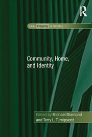 Community, Home, and Identity ebook by Terry L. Turnipseed,Michael Diamond