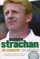 Gordon Strachan ebook by Leo Moynihan