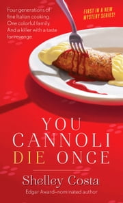 You Cannoli Die Once ebook by Shelley Costa