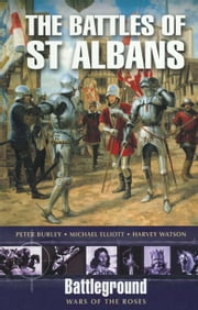 The Battles of St Albans ebook by Peter Burley,Michael Elliot,Harvey Watson