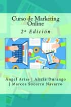 Curso de Marketing Online. 2º Edición ebook by Ángel Arias