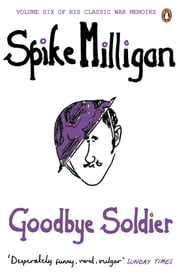 Goodbye Soldier ebook by Spike Milligan