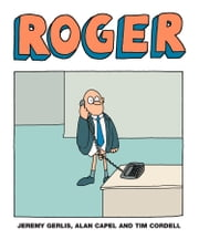 Roger ebook by Jeremy Gerlis,Alan Capel,Tim Cordell