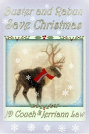 Buster and Rabun Save Christmas ebook by Jerriann Law,JD Couch