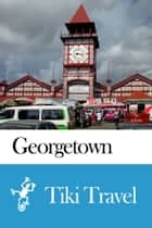 Georgetown (Guyana) Travel Guide - Tiki Travel ebook by Tiki Travel