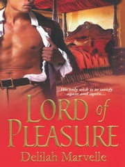 Lord of Pleasure ebook by Marvelle, Delilah