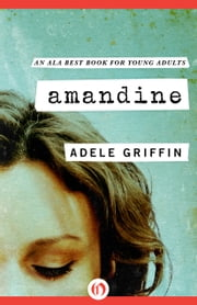 Amandine ebook by Adele Griffin