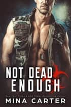 Not Dead Enough - Project Rebellion, #3 ebook by Mina Carter