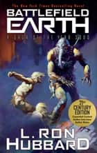 Battlefield Earth: Epic New York Times Best Seller SCI-FI Adventure Novel ebook by L. Ron Hubbard