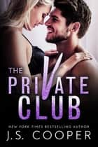 The Private Club Boxed Set ebook by J. S. Cooper