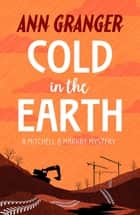 Cold in the Earth (Mitchell & Markby 3) - An English village murder mystery of wit and suspense ebook by Ann Granger