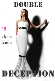 Double Deception ebook by chris Lewis