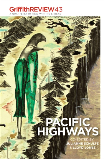 Griffith REVIEW 43 - Pacific Highways 電子書 by