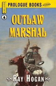 Outlaw Marshal ebook by Ray Hogan