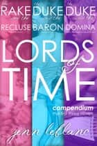 Lords of Time - Compendium - The first three novels ebook by Jenn LeBlanc