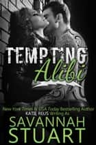 Tempting Alibi ebook by Savannah Stuart,Katie Reus