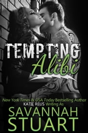 Tempting Alibi ebook by Savannah Stuart, Katie Reus