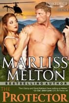 The Protector (The Taskforce Series, Book 1) ebook by Marliss Melton