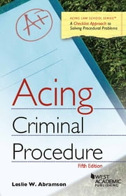 Acing Criminal Procedure ebook by Leslie Abramson