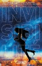 Invisibilité ebook by Andrea Cremer, David Levithan, Philippe Mothe