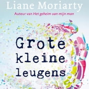 Grote kleine leugens luisterboek by Liane Moriarty