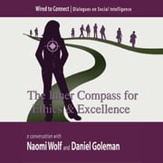 The Inner Compass for Ethics and Excellence ebook by Naomi Wolf,Daniel Goleman