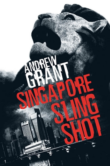 Singapore Sling Shot ebook by Andrew Grant