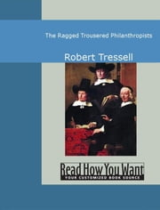 The Ragged Trousered Philanthropists ebook by Tressell,Robert
