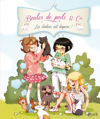 Les chatons ont disparu ! ebook by Juliette Parachini-Deny,Olivier Dupin