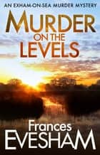 Murder on the Levels ebook by Frances Evesham
