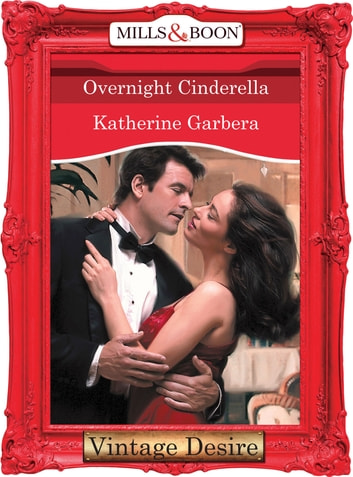 Overnight Cinderella (Mills & Boon Desire) ebook by Katherine Garbera