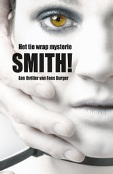 Smith! - Het tie wrap mysterie ebook by Fons Burger