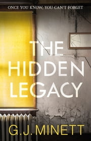 The Hidden Legacy - A Dark and Gripping Psychological Drama ebook by GJ Minett,Blacksheep
