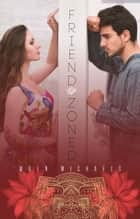 Friend Zoned ebook by Wren Michaels