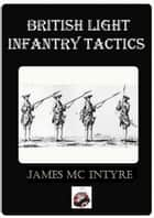 The Development of British Light Infantry ebook by James McIntyre