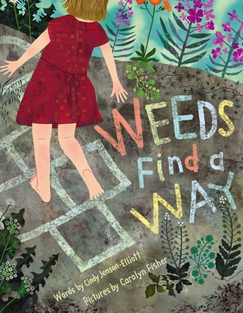 Weeds Find a Way - With Audio Recording ebook by Cindy Jenson-Elliott