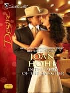 In the Arms of the Rancher ebook by Joan Hohl