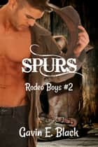 Spurs: Rodeo Boys #2 ebook by Gavin E. Black