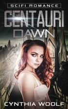 Centauri Dawn ebook by