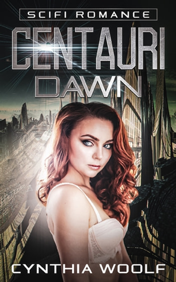 Centauri Dawn ebook by Cynthia Woolf