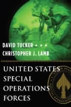 United States Special Operations Forces ebook by David Tucker,Christopher J. Lamb
