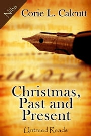 Christmas, Past and Present ebook by Corie L. Calcutt
