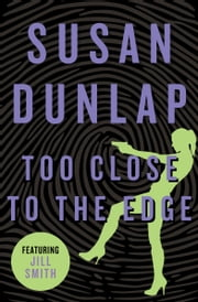 Too Close to the Edge ebook by Susan Dunlap