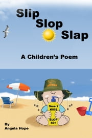 Slip Slop Slap ebook by Angela Hope