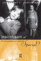 Mainstream or Special? - Educating Students with Disabilities ebook by Josephine Jenkinson