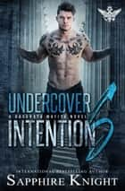 Undercover Intentions ebook by Sapphire Knight