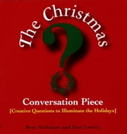 Christmas Conversation Piece ebook by Paul Lowrie,Bret Nicholaus
