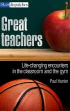 Great Teachers ebook by Paul Hunter