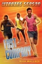 Fast Company - Winning Season #3 ebook by Rich Wallace